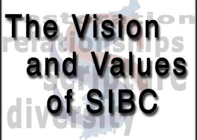 The Vision and Values of SIBC