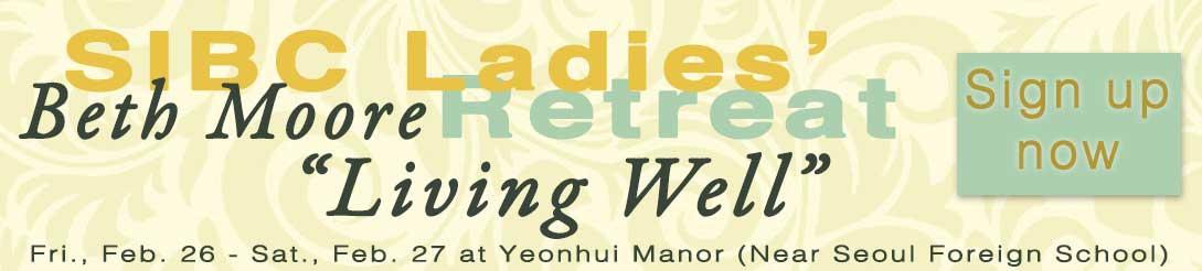 SIBC Ladies' Retreat - February 26 -27 at Yeonhui Manor