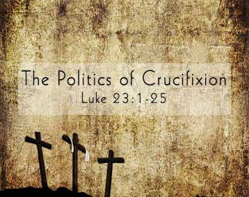 The Politics of Crucifixion