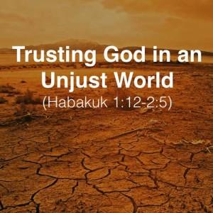 Trusting God in an Unjust World