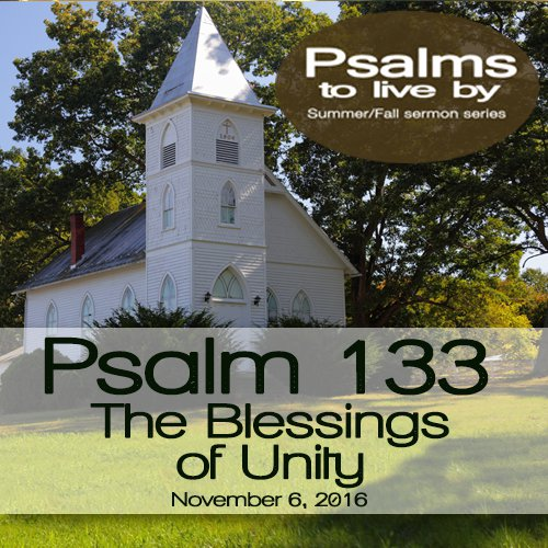 Psalm 133 – The Blessings of Unity
