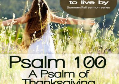 Psalm 100 – A Psalm of Thanksgiving