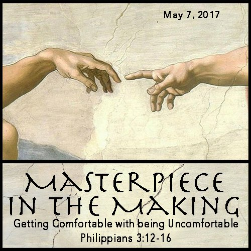 Masterpiece in the Making – Getting Comfortable with being Uncomfortable