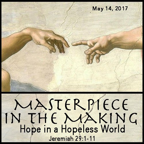 Masterpiece in the Making – Hope in a Hopeless World