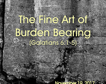 The Fine Art of Burden Bearing